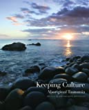 img - for Keeping Culture: Aboriginal Tasmania book / textbook / text book