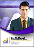 Give Me Money! Millionaire Success Secrets Revealed (Made for Success Collection)