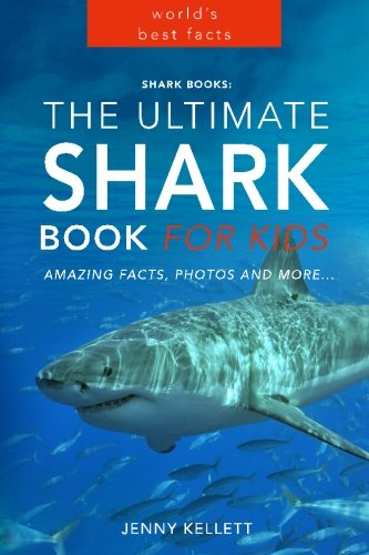 Shark Books: The Ultimate Shark Book for Kids: PLUS Amazing Shark Photos (Shark Books for Kids) (Volume 1) (Shark Fact Book compare prices)