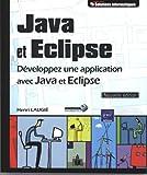 Java et Eclipse - Développez une application avec Java et Eclipse [Nouvelle édition]