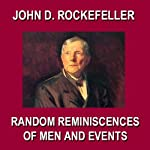 Random Reminiscences of Men and Events | John D. Rockefeller