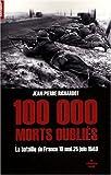 100000 morts oubliés : Les 47 jours et 47 nuits de la bataille de France, 10 mai-25 juin 1940
