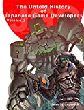 The Untold History of Japanese Game Developers Volume 2 (English Edition)