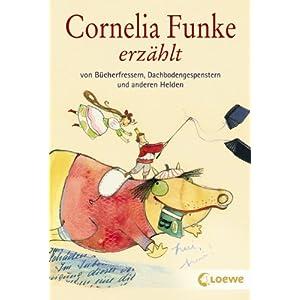 Umschlag von 'Cornelia Funke erzählt von Bücherfressern, Dachbodengespenstern und anderen Helden'