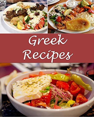 Greek: Greek Recipes - The Very Best Greek Cookbook (Greek recipes, Greek cookbook, Greek cook book, Greek recipe, Greek recipe book) by Sarah J Murphy