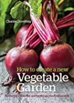 How to Create a New Vegetable Garden:...