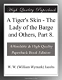 A Tiger's Skin - The Lady of the Barge and Others, Part 8