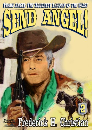 Send Angel! (A Frank Angel Western Book 2), by Frederick H. Christian