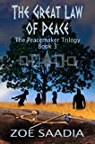 The Great Law of Peace (The Peacemaker Trilogy, book 3)