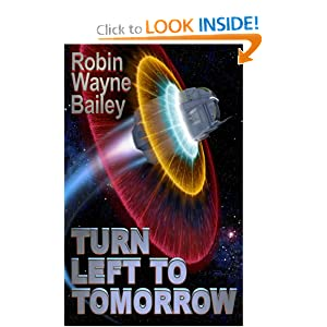 Turn Left to Tomorrow by Robin Wayne Bailey, Selina Rosen and Andrew Probert
