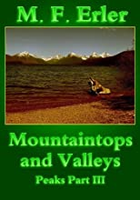 Mountaintops and Valleys - Part 3 of 'The Peaks at the Edge of the World'