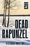 Dead Rapunzel (Loon Lake Mysteries)