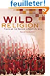 Wild Religion - Tracking the Sacred i...