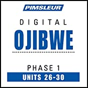 Ojibwe Phase 1, Unit 26-30: Learn to Speak and Understand Ojibwe with Pimsleur Language Programs |  Pimsleur