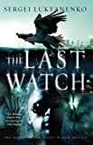 Last Watch (0434017388) by Sergei Lukyanenko