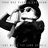 Yoko Ono - Take Me To The Land Of Hell