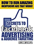 The Secrets to Facebook Advertising a...