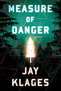 Measure Of Danger by Jay Klages ebook deal