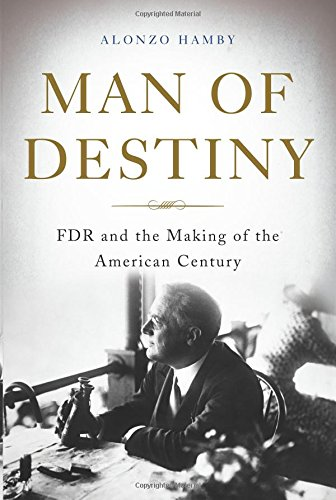 man-of-destiny-fdr-and-the-making-of-the-american-century