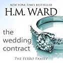 The Wedding Contract: A Ferro Family Novel (       UNABRIDGED) by H.M. Ward Narrated by Kitty Bang