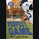 Perfect Game: Little League, Book 4 Audiobook by Matt Christopher Narrated by Nick Sullivan