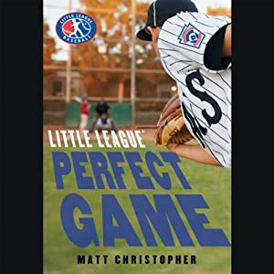 Perfect Game: Little League, Book 4 | [Matt Christopher]