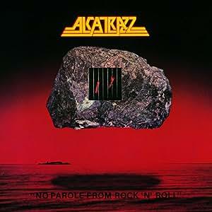 ALCATRAZZ - No Parole From Rock N Roll - Amazon.com Music