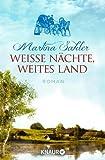 'Weiße Nächte, weites Land: Roman' von Martina Sahler