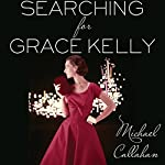 Searching for Grace Kelly | Michael Callahan
