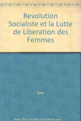 La Revolution Socialiste et la Lutte de Liberation des Femmes. Resolution du Swp