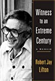 Witness to an Extreme Century: A Memoir (1416590765) by Lifton, Robert Jay