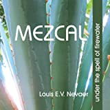 img - for Mezcal: Under the Spell of Firewater book / textbook / text book