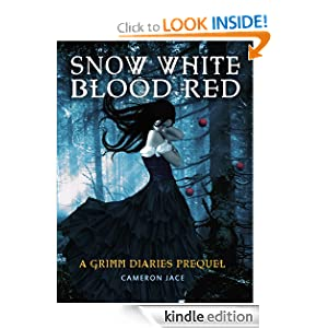 FREE KINDLE BOOK: Snow White Blood Red ( A Grimm Diaries Prequel #1 ) by Cameron Jace.