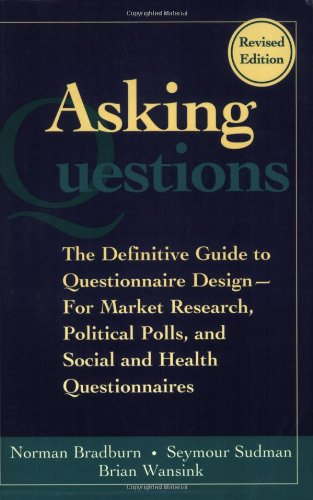 Asking Questions: The Definitive Guide to Questionnaire...