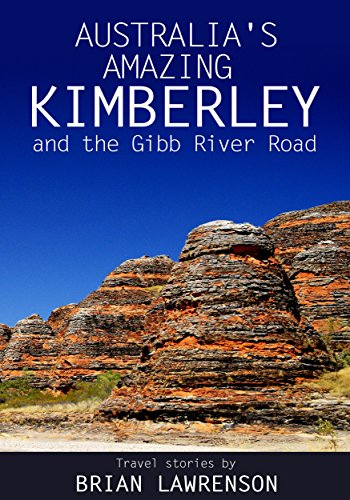 australias-amazing-kimberley-and-the-gibb-river-road-australia-series-book-9-english-edition
