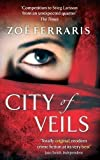 City Of Veils by Ferraris, Zoe (2011) Zoe Ferraris