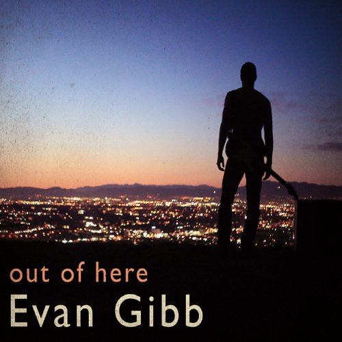 Evan Gibb - Out of Here