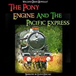 The Pony Engine and the Pacific Express | William Dean Howells