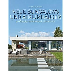 Neue Bungalows und Atriumhäuser: Großzügig, komfortabel, lichterfüllt
