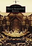 img - for Oregon Shakespeare Festival (Images of America) (Images of America (Arcadia Publishing)) book / textbook / text book