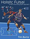 img - for Holistic Futsal book / textbook / text book