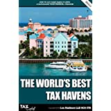 The World's Best Tax Havens: How to Cut Your Taxes to Zero and Safeguard Your Financial Freedom (Taxcafe.Co.UK Tax Guides)by Lee Hadnum