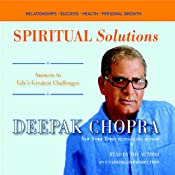 Spiritual Solutions: Answers to Life's Greatest Challenges | [Deepak Chopra]