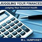 Juggling Your Finances: Judging Your Financial Health Hörbuch von M.L. Humphrey Gesprochen von: J. Scott Bennett