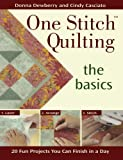 img - for One Stitch Quilting the Basics: 20 Fun Projects You Can Finish in a Day book / textbook / text book