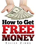 How to Get Free Money is the Perfect...
