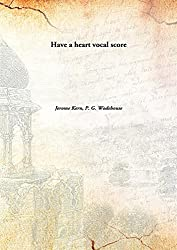Have a heart vocal score [Hardcover]