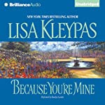 Because You're Mine: Capitol Theatre Series, Book 2 (       UNABRIDGED) by Lisa Kleypas Narrated by Rosalyn Landor