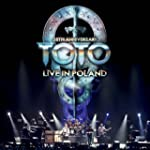 Toto 35th Anniversary Tour. Live from...