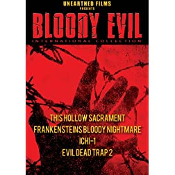Bloody Evil: International Collection (This Hollow Sacrament / Frankenstein's Bloody Nightmare / Ichi-1 / Evil Dead Drap 2)